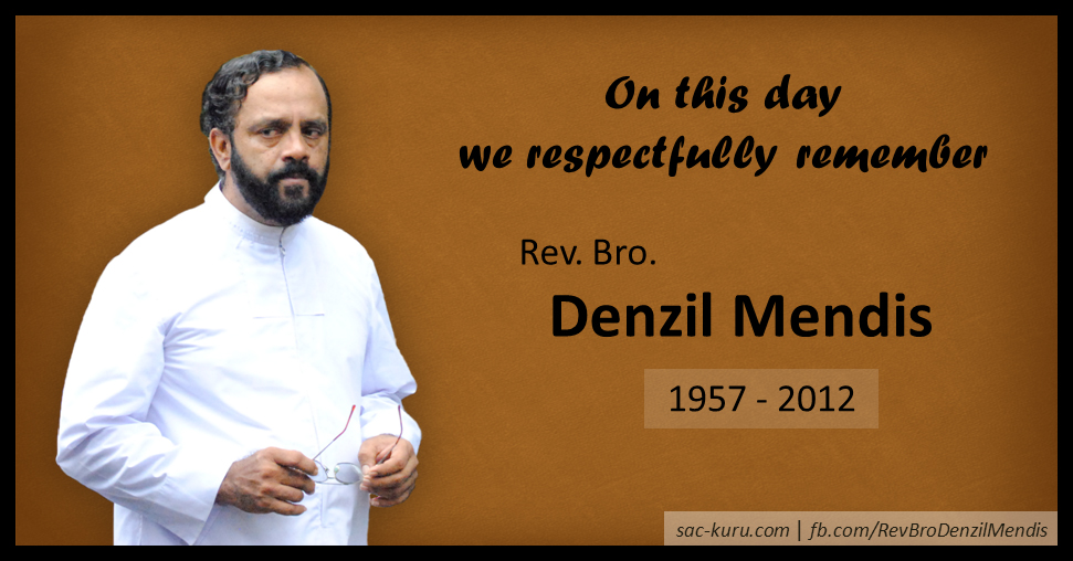 Remembering Rev. Bro. Denzil Mendis on his Second Death Anniversary.